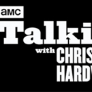 AMC's TALKING WITH CHRIS HARDWICK Returns With New Episodes July 17