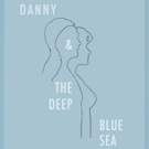 DANNY AND THE DEEP BLUE SEA Comes to Hollywood Fringe Festival Photo