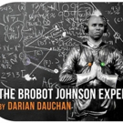The Bushwick Starr and All For One Theater Present Darian Dauchan's THE BROBOT JOHNSON EXPERIENCE