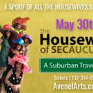 THE HOUSEWIVES OF SECAUCUS Opens This Thursday At The Avenel Performing Arts Center Photo