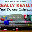 Wrong House Productions' Inaugural Show REALLY REALLY Opens Tonight Photo