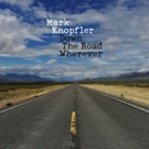 Mark Knopfler's DOWN THE ROAD WHEREVER Out Today On British Grove Records via Blue Note