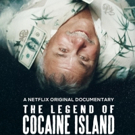 VIDEO: Netflix Releases Trailer for THE LEGEND OF COCAINE ISLAND