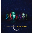 BWW PREVIEW: THOSE WHO LIE BEYOND Premieres At Factory Obscura in Oklahoma City