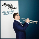 Augie Haas Releases New Single HAVE YOU MET MISS JONES From New Album HAVE WE MET Out July 20