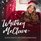 Whitney McClain Drops Original Holiday Jingle 'Santa Don't Cry This Christmas' Photo