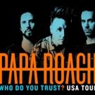 Papa Roach Announce 'Who Do You Trust? Tour'
