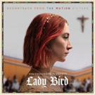 Legacy Recordings to Release LADY BIRD Soundtrack as Digital Album & CD Edition Photo