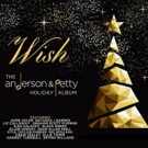 Songwriters Anderson and Petty Announce WISH: THE ANDERSON & PETTY HOLIDAY SONGBOOK A Photo