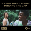 MINDING THE GAP to Debut on the PBS Documentary Series POV