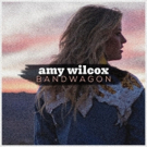 Amy Wilcox Releases New Single BANDWAGON From Upcoming Debut WEST