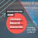 JBFA: Stories from the 2018 James Beard Awards, Showcasing the Most Prestigious Awards in the American Culinary Industry, Premieres Sunday, June 24, on ABC