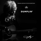 Dolly Parton Reveals the Cover Art and Track List for Netflix's DUMPLIN' Film Soundtrack