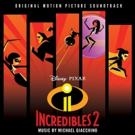 Disney/Pixar's INCREDIBLES 2 Soundtrack Featuring Score By Oscar-Winning Composer Michael Giacchino Available Today