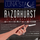 Luna Stage West Presents RAZORHURST: A New Musical Photo