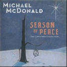 Michael McDonald's SEASON OF PEACE: THE CHRISTMAS COLLECTION Due October 12 + New Chr Photo