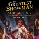 Sing-Along Screenings of THE GREATEST SHOWMAN Heading to Select Theaters Photo