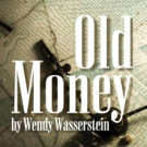Commonwealth Shakespeare Company Presents OLD MONEY By Wendy Wasserstein