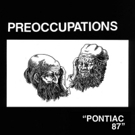 Preoccupations & Protomatyr Release Split 7'