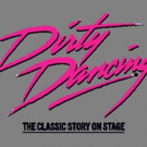 DIRTY DANCING Returns To Glasgow on UK Tour