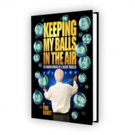 Book Review: KEEPING MY BALLS IN THE AIR, Paul Elliott