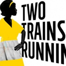 Cast Complete for August Wilson's TWO TRAINS RUNNING at Seattle Rep