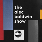 Scoop: Coming Up on a New Episode of THE ALEC BALDWIN SHOW on ABC - Saturday, December 15, 2018