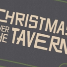 MusicalFare presents the World Premiere of CHRISTMAS OVER THE TAVERN Photo
