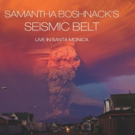 Samantha Boshnack's Seismic Belt Releases Live in Santa Monica (Orenda Records) 3/15