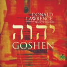 GRAMMY-Winning icon Donald Lawrence, Tri-City, GOSHEN Album Out Now!