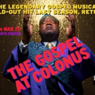 THE GOSPEL AT COLONUS Returns in All its Glory
