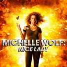 HBO Standup Special MICHELLE WOLF: NICE LADY Available for Digital Download Today