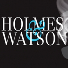 HOLMES AND WATSON Comes To Theatre Lawrence Next Year