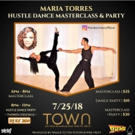 Town Stages Announces A Hustle Dance Masterclass & Social With Maria Torres Photo