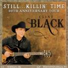 Clint Black Announces 'Still Killin' Time' Tour Dates