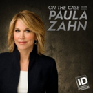 ON THE CASE WITH PAULA ZAHN to Return With All-New Season on Investigation Discovery Photo