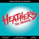 HEATHERS - Original West End Cast Recording Out Now