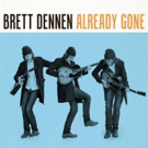 Brett Dennen Releases New Single 'Already Gone'