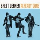 Brett Dennen Releases New Single 'Already Gone'