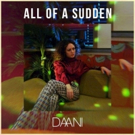 Acclaimed Vocalist DAANI Releases Electro R&B Pop Single ALL OF A SUDDEN
