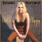 Singer/Songwriter Brooke Moriber Brings The Sunshine With HELLO HAPPY, Digital Single Out Now