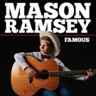 Mason Ramsey's FAMOUS EP Now Available