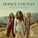 Honey County Releases New EP 'High On The Radio'