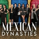 Bravo Presents New Series, MEXICAN DYNASTIES