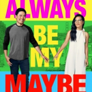 VIDEO:  Ali Wong and Randall Park Star in the Trailer for ALWAYS BE MY MAYBE