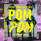 Henry Fong and Lady Bee Release POM POM Featuring Richie Loop