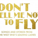 Janie Dee, Danielle Hope, Ria Jones and Claire Sweeney to Star in DON'T TELL ME NOT TO FLY at Underbelly at The Edinburgh Fringe