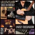 Lindsey Buckingham Announces New Album SOLO ANTHOLOGY and North American Tour