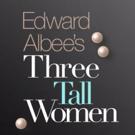 THREE TALL WOMEN Stars Glenda Jackson and Laurie Metcalf Win Acting Awards Prior to Broadway Runs