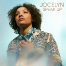 Jocelyn Releases Debut Single SPEAK UP, Announces Signing To BMG